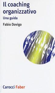 Fabio Dovigo, Il coaching organizzativo: una guida